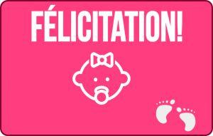 Félicitation naissance fille